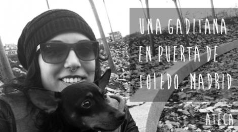 Una gaditana en Puerta de Toledo, Madrid #GaditanosFueraDeCadiz