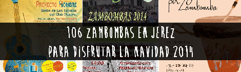 Zambombas en Jerez Navidad 2014: Lista de 106 Zambombas Jerezanas