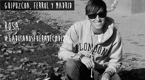 Guipuzcoa, Ferrol y Madrid, Rosa #GaditanosFueraDeCadiz
