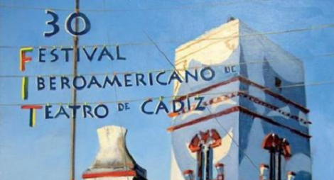XXX Festival Iberoamericano de Teatro en Cádiz 2015: 16, 17 y 18 de octubre