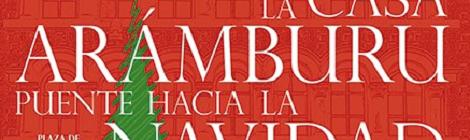 """Mercado """"Puente Hacia la Navidad"""" Casa Aramburu: Horario"""