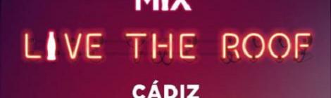 Conciertos Live The Roof  en la azotea del parador de Cádiz 2018: Fecha y Entradas